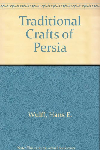 9780262230254: The Traditional Crafts of Persia