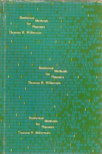 Statistical Methods for Planners: Thomas R. Willemain