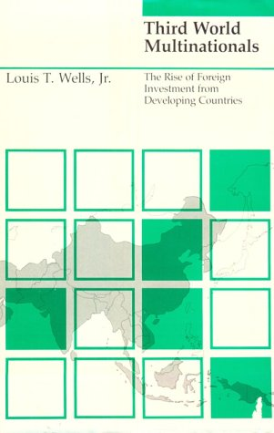 9780262231138: Third World Multinationals: The Rise of Foreign Investments from Developing Countries