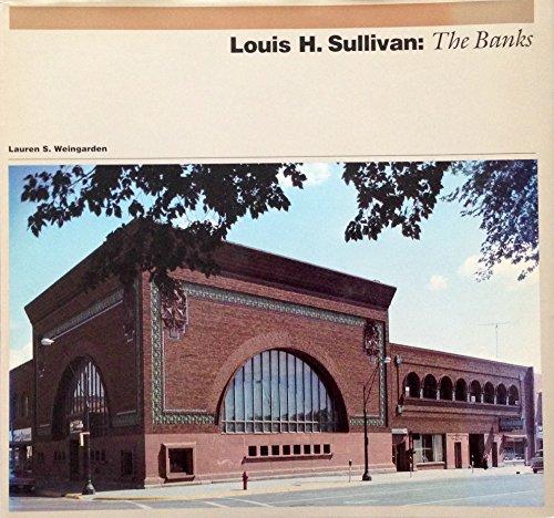 Louis H Sullivan: The Banks: Weingarden, Lauren