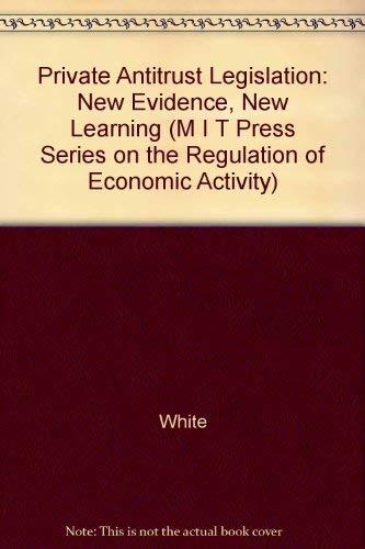 Private Antitrust Litigation: New Evidence, New Learning (Regulation of Economic Activity)