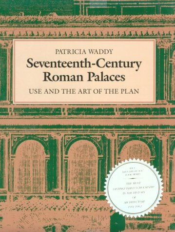 9780262231565: Seventeenth-Century Roman Palaces: Use and the Art of the Plan (Architectural History Foundation Book)