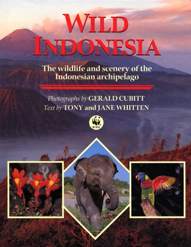 Wild Indonesia: The Wildlife and Scenery of the Indonesian Archipelago: Whitten, Tony, Whitten, ...