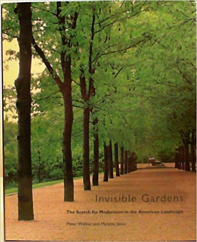 9780262231770: Invisible Gardens: The Search for Modernism in the American Landscape