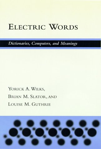 9780262231824: Electric Words: Dictionaries, Computers, and Meanings (ACL-MIT Series in Natural Language Processing)