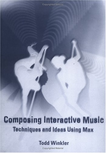 9780262231930: Composing Interactive Music: Techniques and Ideas Using Max