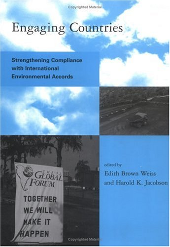 9780262231985: Engaging Countries: Strengthening Compliance with International Environmental Accords (Global Environmental Accord: Strategies for Sustainability and Institutional Innovation)