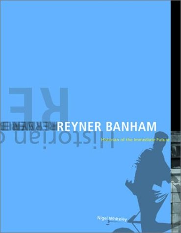 9780262232166: Reyner Banham: Historian of the Immediate Future