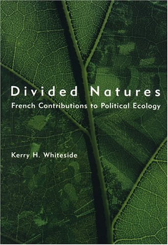 9780262232210: Divided Natures: French Contributions to Political Ecology