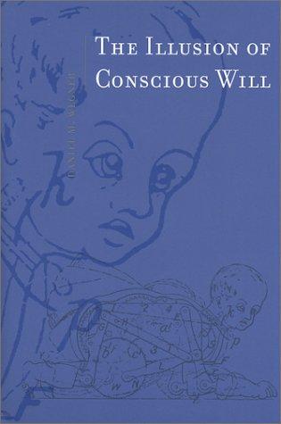 9780262232227: The Illusion of Conscious Will (Bradford Books)