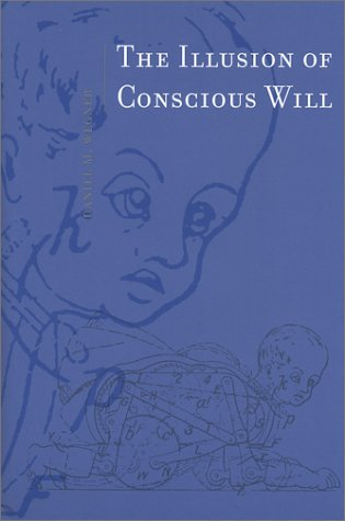 9780262232227: The Illusion of Conscious Will