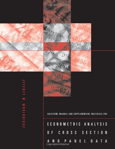 9780262232333: Solutions Manual and Supplementary Materials for Econometric Analysis of Cross Section and Panel Data