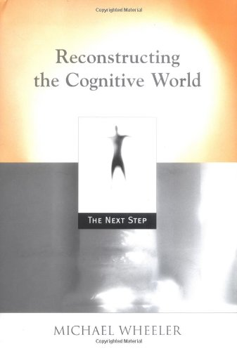9780262232401: Reconstructing the Cognitive World: The Next Step