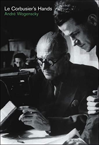 9780262232449: Le Corbusier's Hands