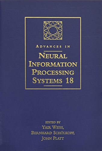 9780262232531: Advances in Neural Information Processing Systems 18: Proceedings of the 2005 Conference: v. 18
