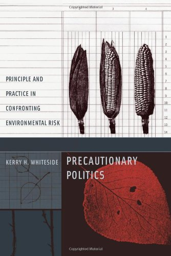 9780262232555: Precautionary Politics: Principle and Practice in Confronting Environmental Risk (Urban and Industrial Environments)