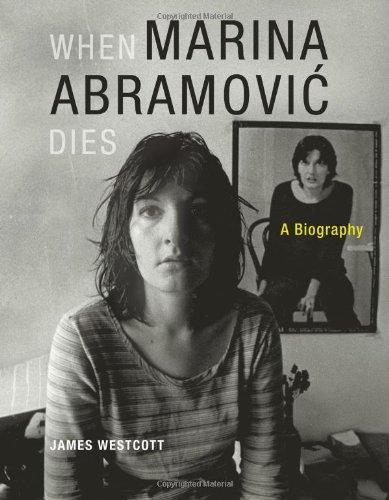 9780262232623: When Marina Abramovic Dies: A Biography (MIT Press)