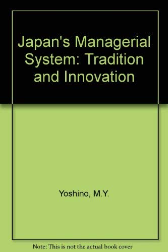 9780262240048: Japan's Managerial System: Tradition and Innovation
