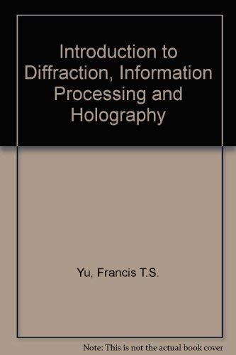 An Introduction to Diffraction, Information Processing, and Holography