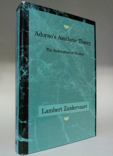 9780262240321: Adorno's Aesthetic Theory: The Redemption of Illusion