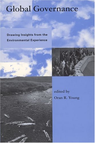 9780262240406: Global Governance: Drawing Insights from the Environmental Experience (Global Environmental Accord: Strategies for Sustainability and Institutional Innovation)