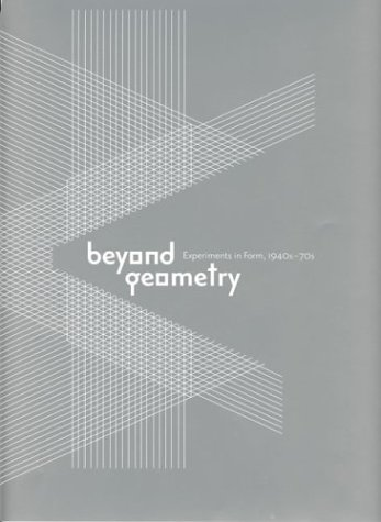 9780262240475: Beyond Geometry: Experiments in Form, 1940s-1970s