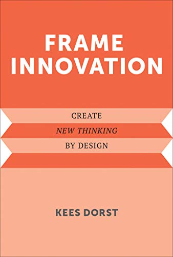 9780262324311: Frame Innovation: Create New Thinking by Design (Design Thinking, Design Theory)