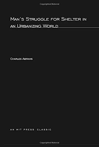 Man's Struggle for Shelter in an Urbanizing: Charles Abrams