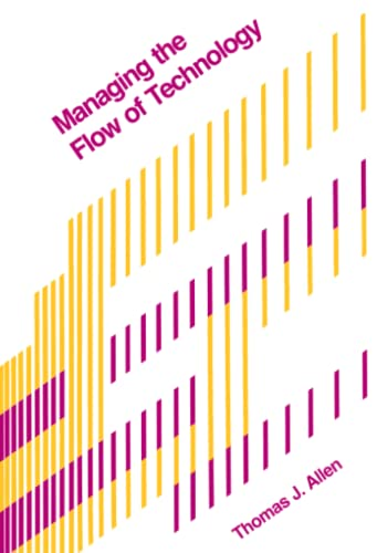 9780262510271: Managing the Flow of Technology: Technology Transfer and the Dissemination of Technological Information Within the R&D Organization