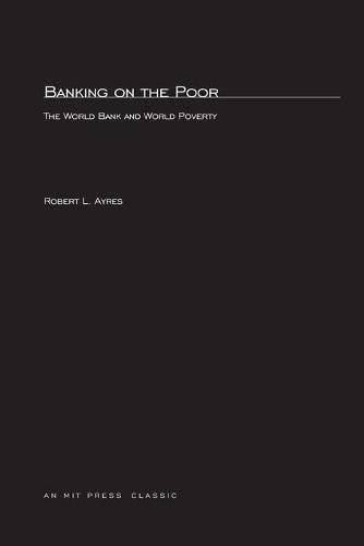 9780262510288: Banking On The Poor: The World Bank and World Poverty (MIT Press)