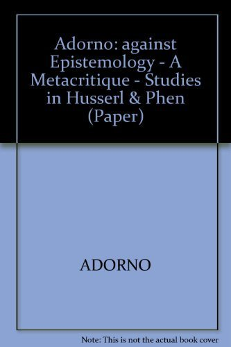 9780262510301: Against Epistemology: A Metacritique. Studies in Husserl and the Phenomenological Antinomies (Studies in Contemporary German Social Thought)
