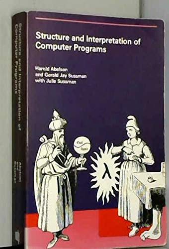 9780262510363: Structure and Interpretation of Computer Programs (MIT Electrical Engineering and Computer Science)