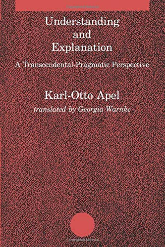 9780262510417: Understanding and Explanation: A Transcendental-Pragmatic Perspective (Studies in Contemporary German Social Thought)