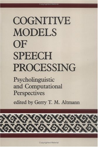 9780262510844: Cognitive Models of Speech Processing: Psycholinguistic and Computational Perspectives