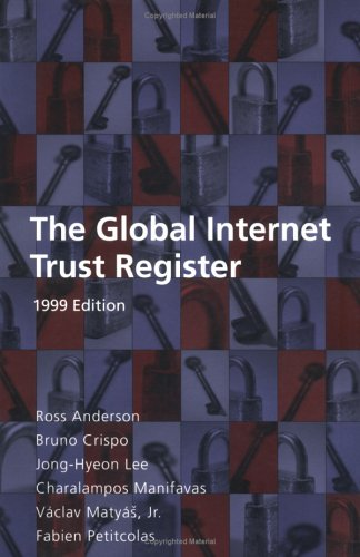 The Global Internet Trust Register: 1999 edition: Ross Anderson, Bruno