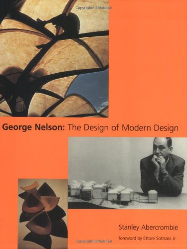 George Nelson: The Design of Modern Design.: ABERCROMBIE, Stanley.