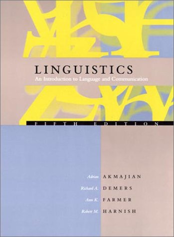 Linguistics: An Introduction to Language and Communication: Adrian Akmajian, Richard