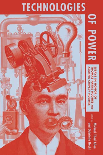 Technologies of Power: Essays in Honor of: ed. Michael Thad