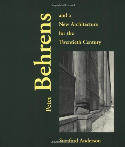 9780262511308: Peter Behrens and a New Architecture for the Twentieth Century