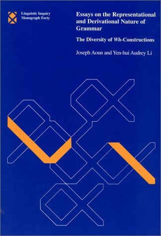9780262511322: Essays on the Representational and Derivational Nature of Grammar: The Diversity of Wh-Constructions (Linguistic Inquiry Monographs)