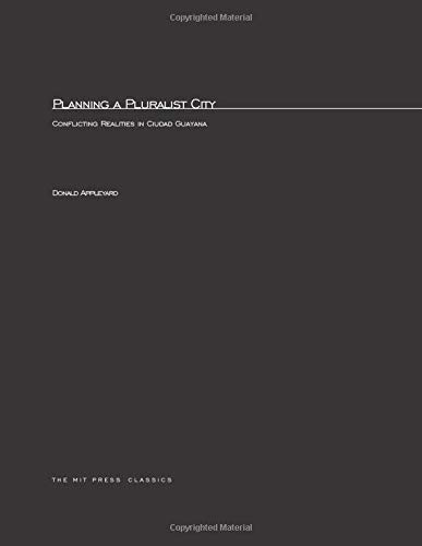 9780262511667: Planning a Pluralist City: Conflicting Realities in Ciudad Guayana (Harvard-MIT Joint Center for Urban Studies Series)