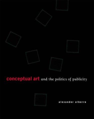 9780262511841: Conceptual Art and the Politics of Publicity (MIT Press)