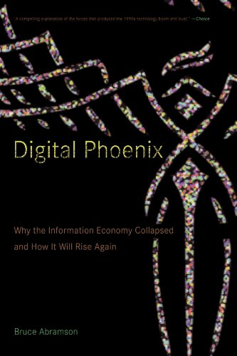 9780262511964: Digital Phoenix: Why the Information Economy Collapsed and How It Will Rise Again (MIT Press)