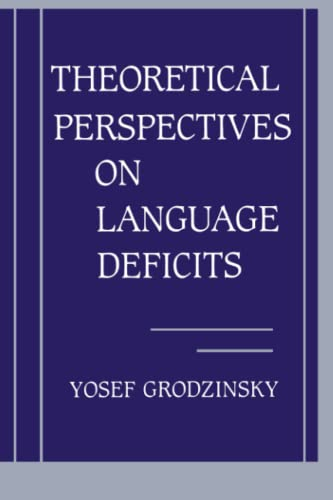 9780262512152: Theoretical Perspectives on Language Deficits (Issues in the Biology of Language and Cognition)