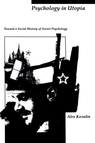 9780262512176: Psychology in Utopia: Toward a Social History of Soviet Psychology (MIT Press)
