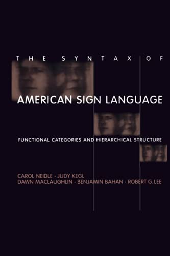 9780262512213: The Syntax of American Sign Language: Functional Categories and Hierarchical Structure (Language, Speech, and Communication)
