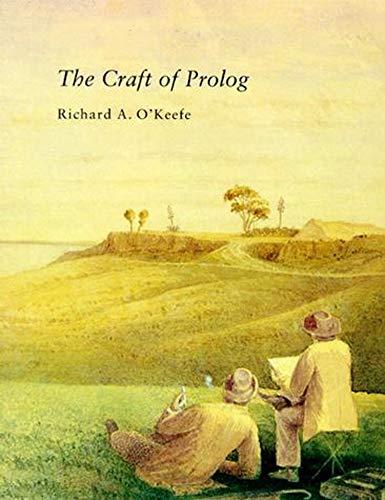 The Craft of Prolog (Paperback): Richard O Keefe