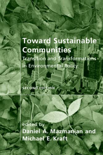 9780262512299: Toward Sustainable Communities: Transition and Transformations in Environmental Policy (American and Comparative Environmental Policy)