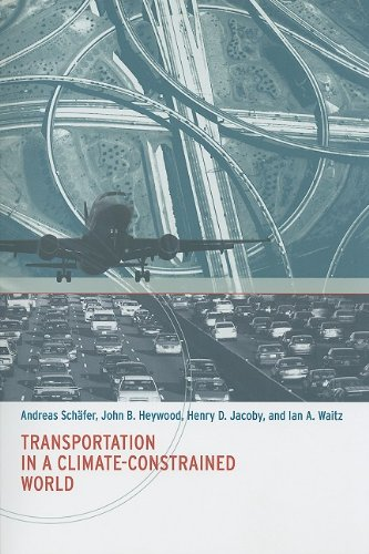 Transportation in a Climate-Constrained World (MIT Press): Andreas Schäfer, John