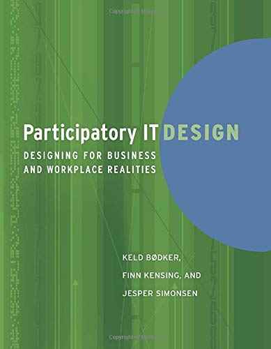 9780262512442: Participatory IT Design: Designing for Business and Workplace Realities (MIT Press)